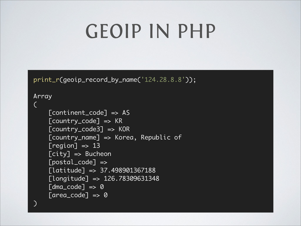 GEOIP IN PHP print_r(geoip_record_by_name('124....