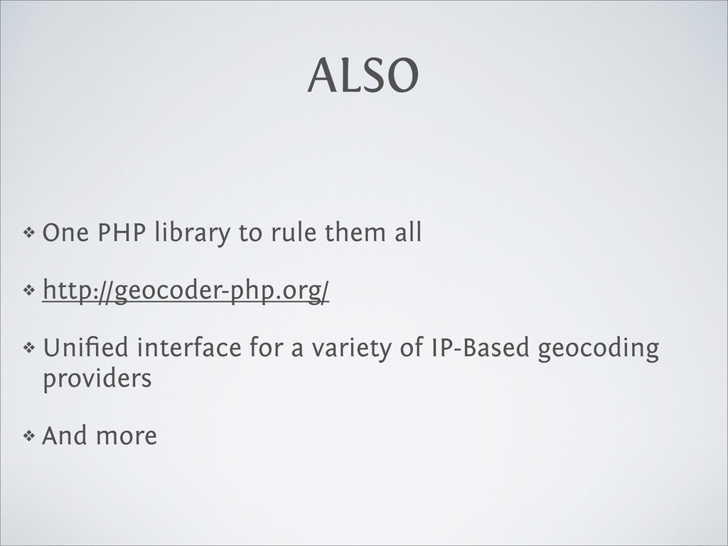 ALSO ❖ One PHP library to rule them all ❖ http:...