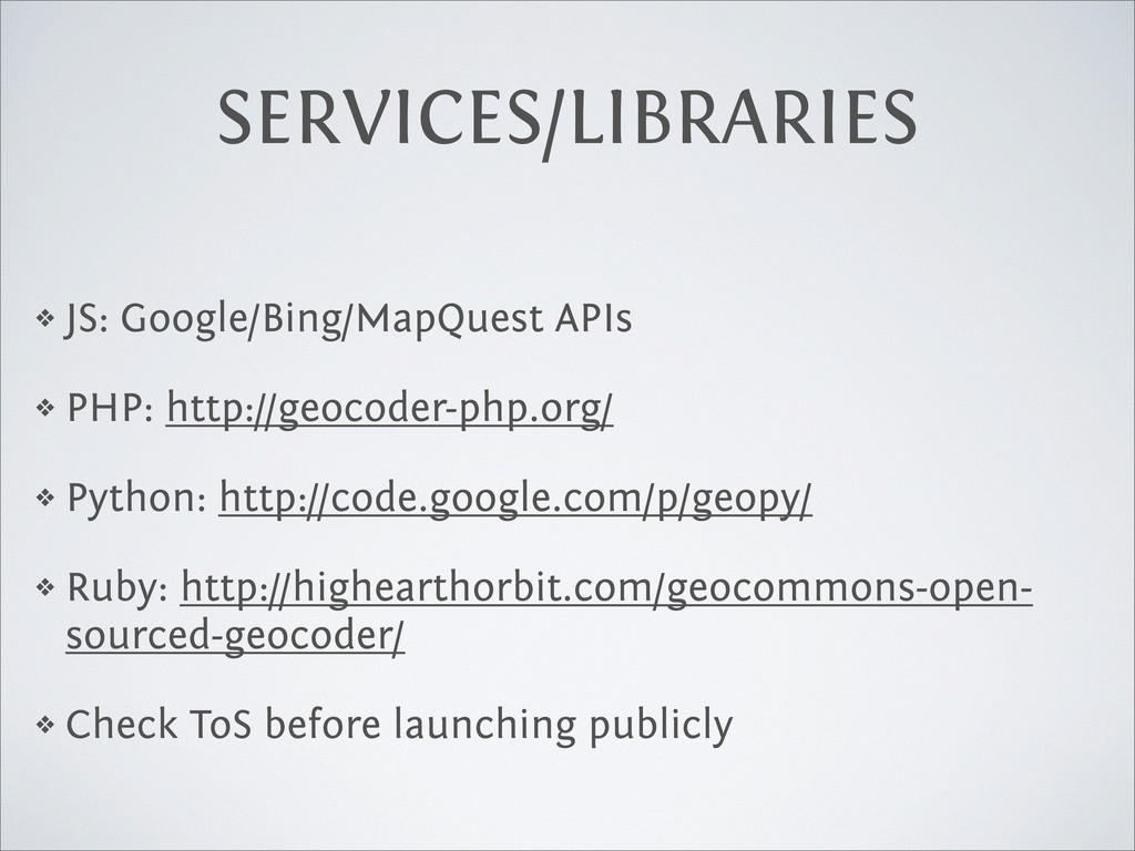 SERVICES/LIBRARIES ❖ JS: Google/Bing/MapQuest A...