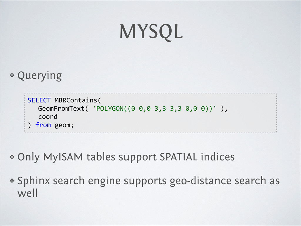 MYSQL ❖ Querying ❖ Only MyISAM tables support S...