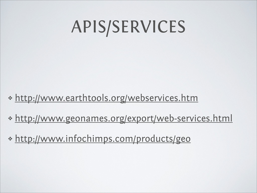 APIS/SERVICES ❖ http://www.earthtools.org/webse...