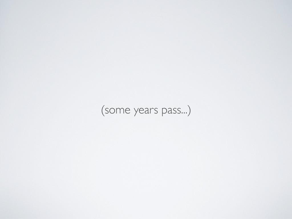 (some years pass...)