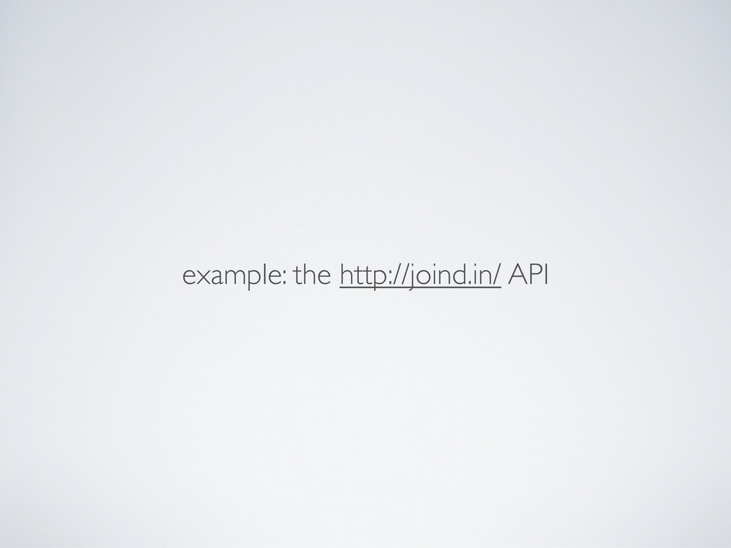 example: the http://joind.in/ API