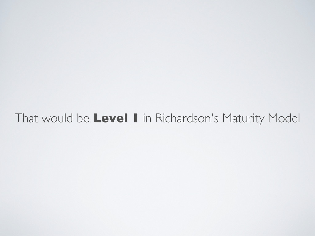 That would be Level 1 in Richardson's Maturity ...