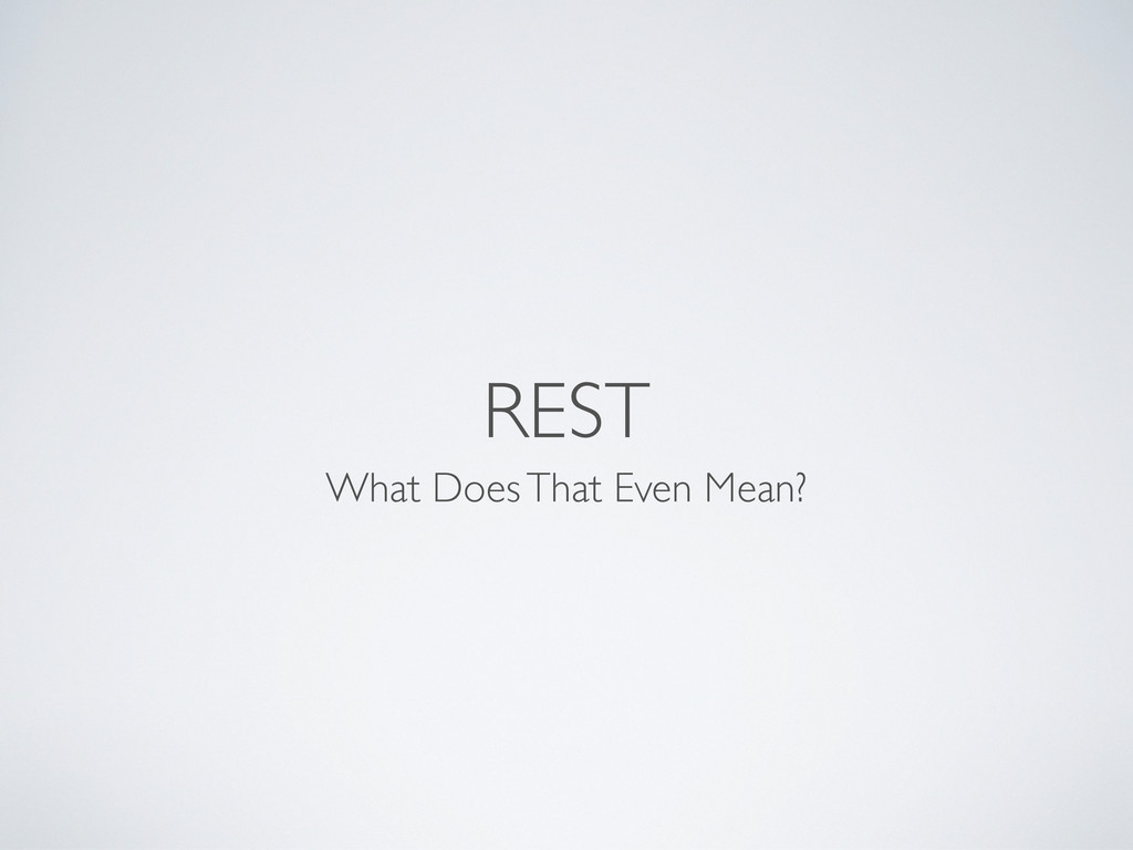 REST What Does That Even Mean?