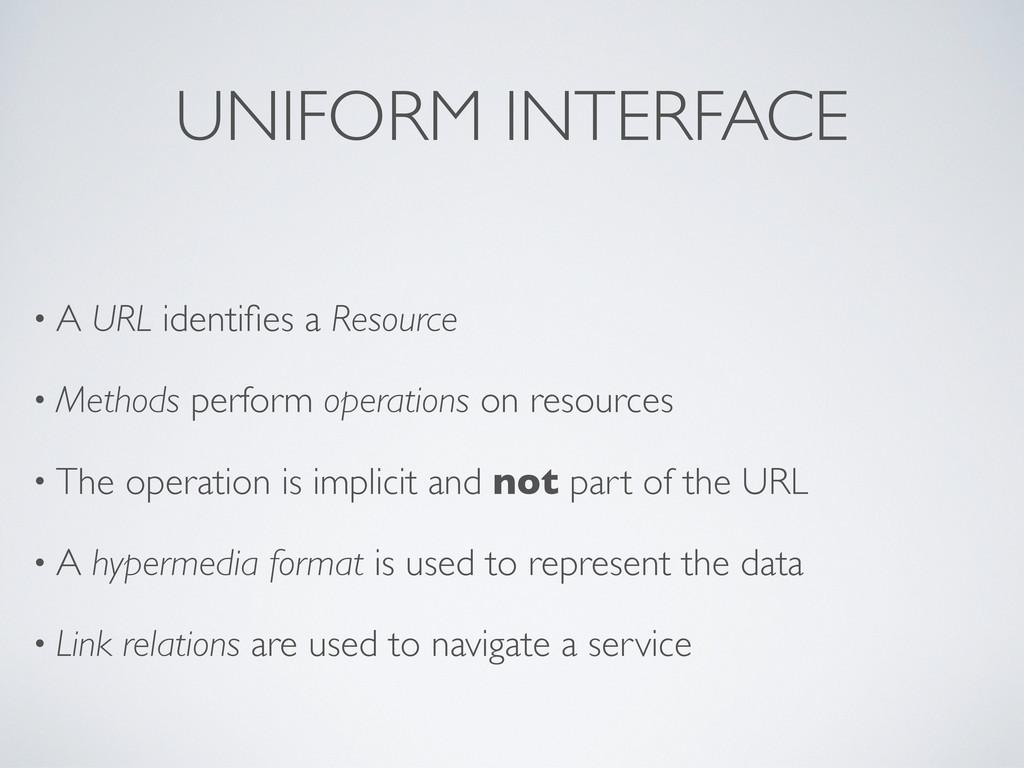 • A URL identifies a Resource • Methods perform ...