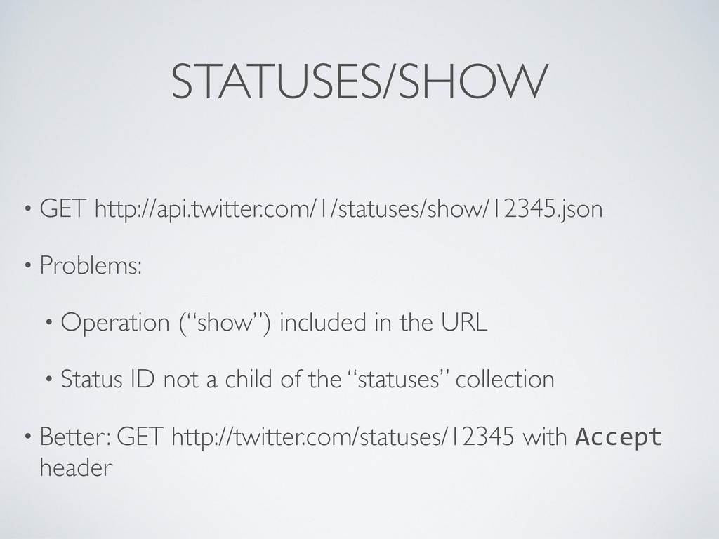 • GET http://api.twitter.com/1/statuses/show/12...