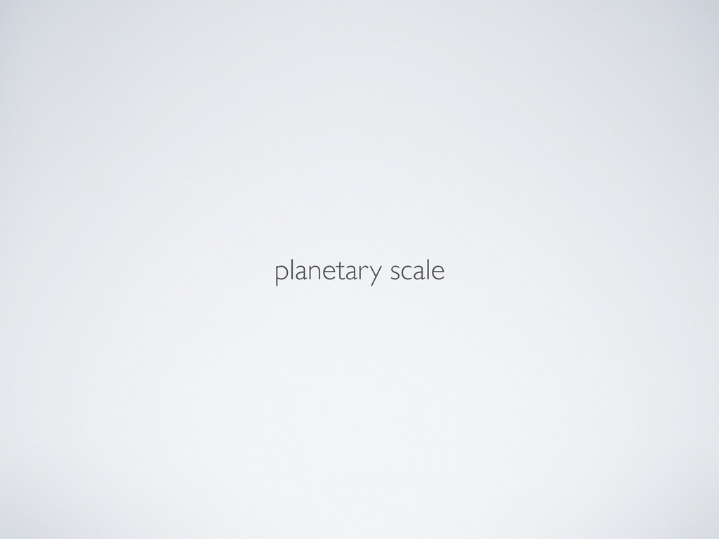 planetary scale