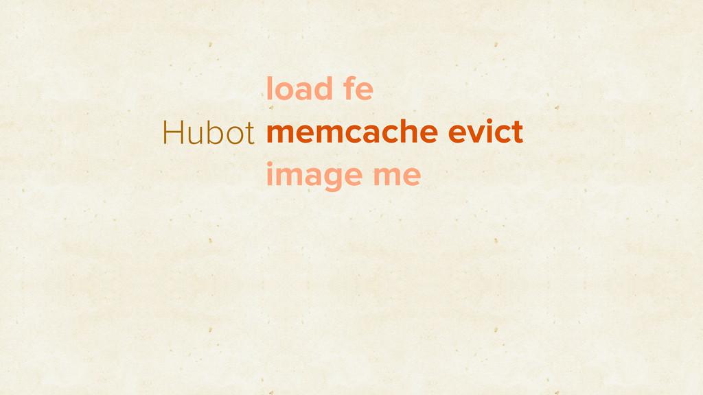 Hubot load fe memcache evict image me