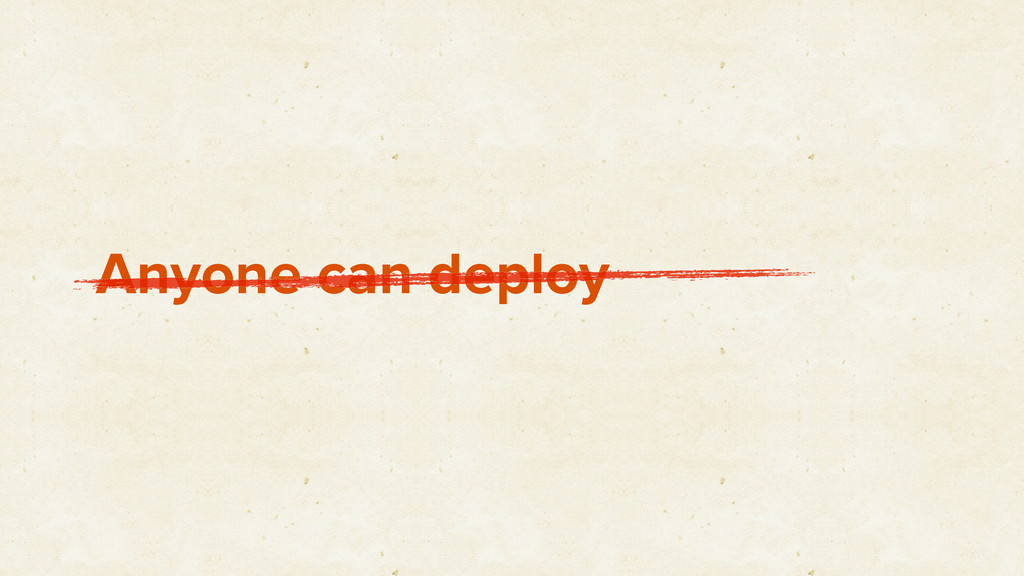 Anyone can deploy