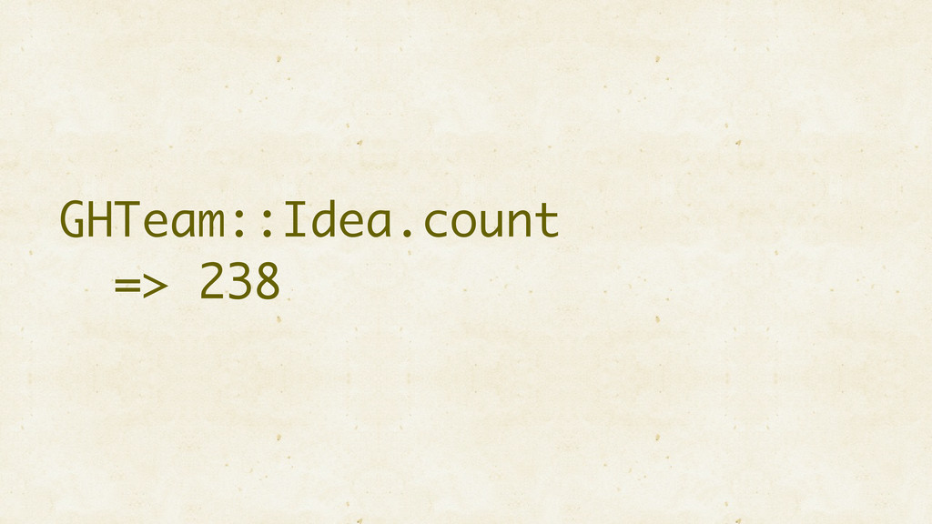 GHTeam::Idea.count => 238
