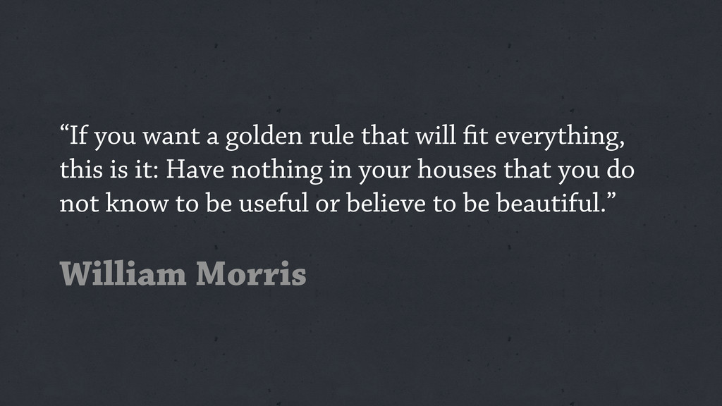 """If you want a golden rule that will t everythi..."