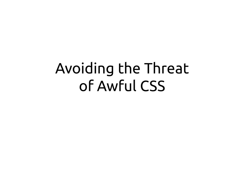 Avoiding the Threat of Awful CSS