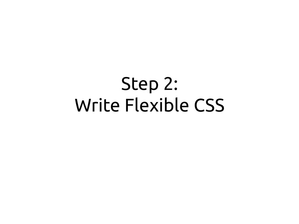 Step 2: Write Flexible CSS