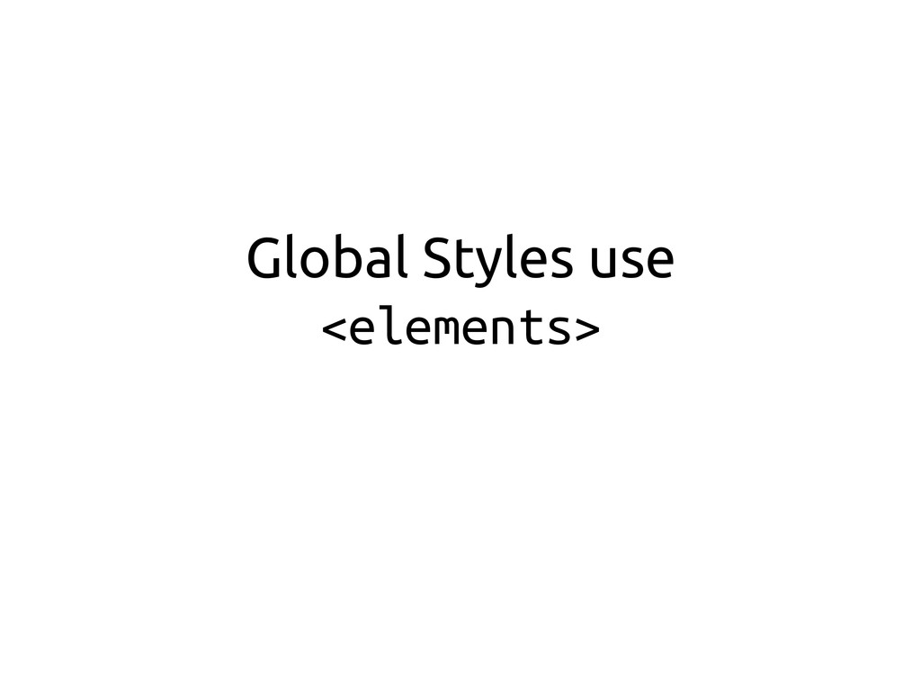 Global Styles use <elements>