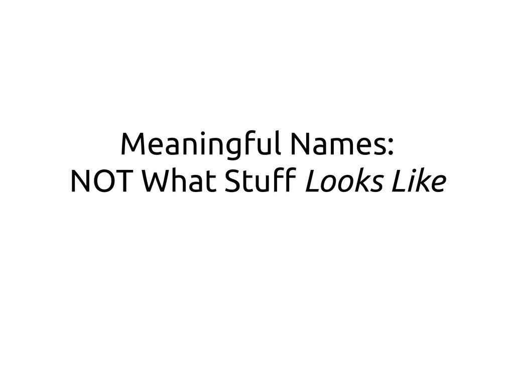Meaningful Names: NOT What Stu# Looks Like