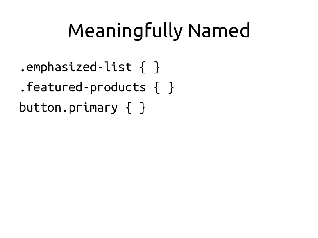 Meaningfully Named	