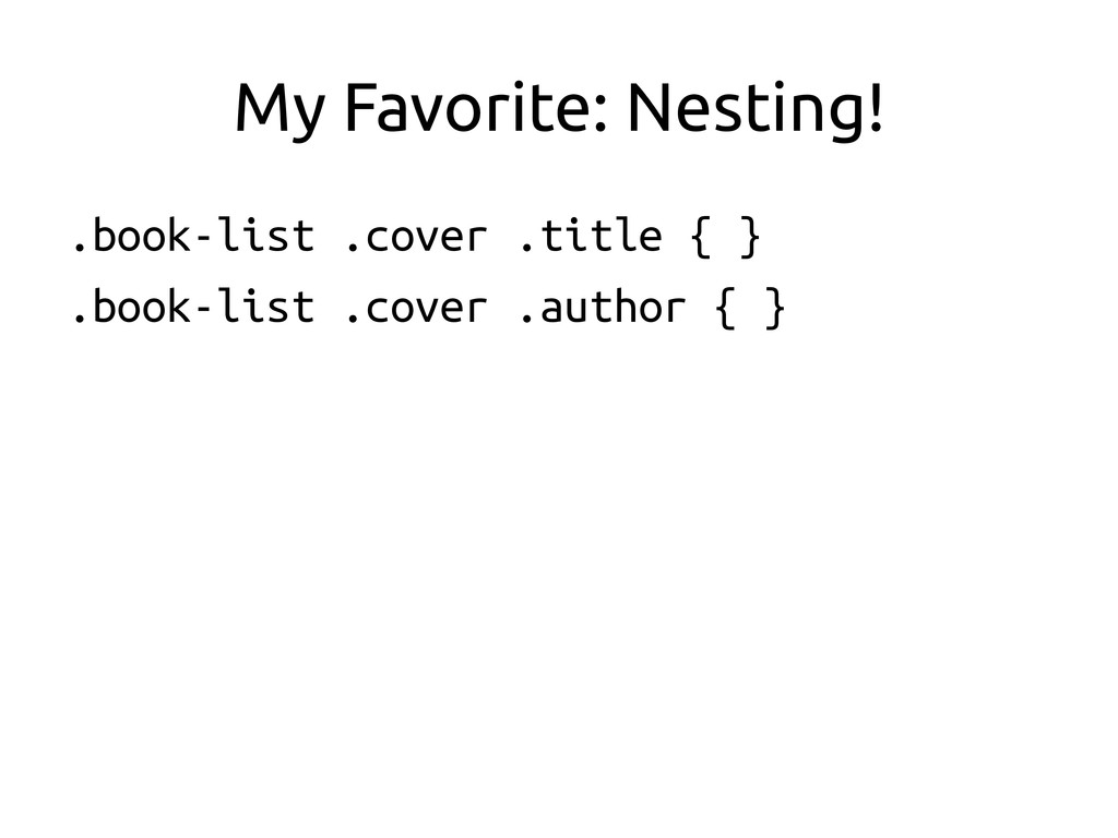 My Favorite: Nesting!	