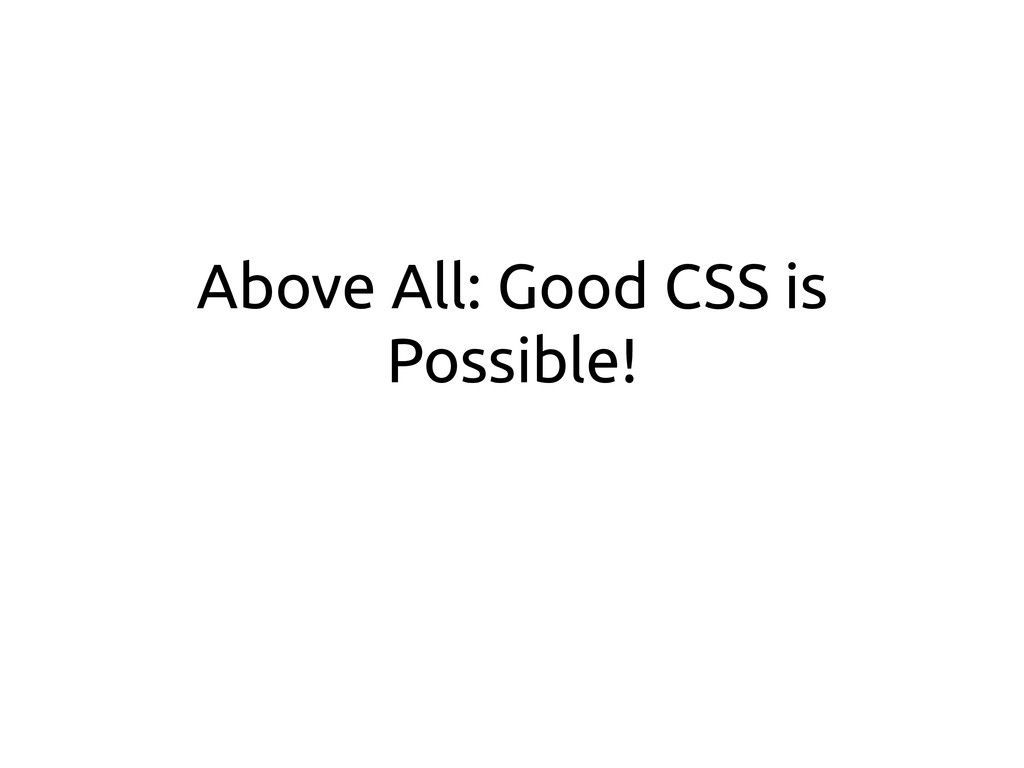 Above All: Good CSS is Possible!