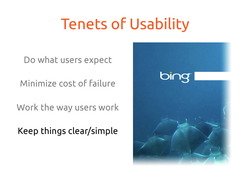 Tenets of Usability Do what users expect Mi...