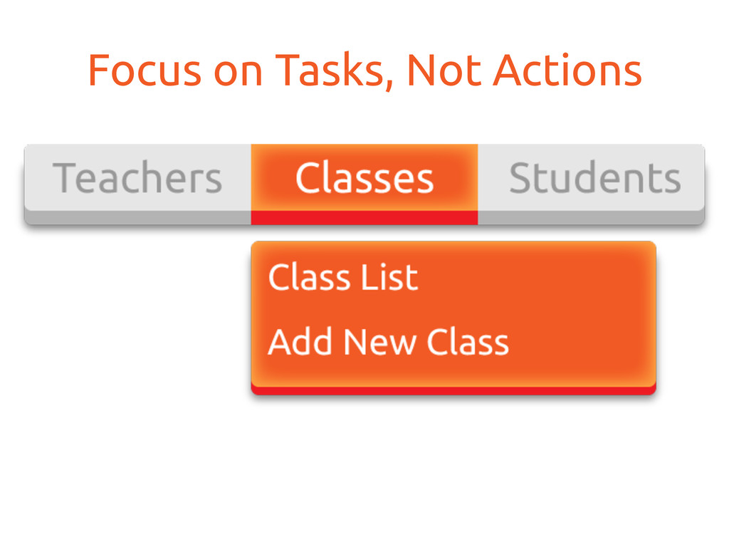 Focus on Tasks, Not Actions