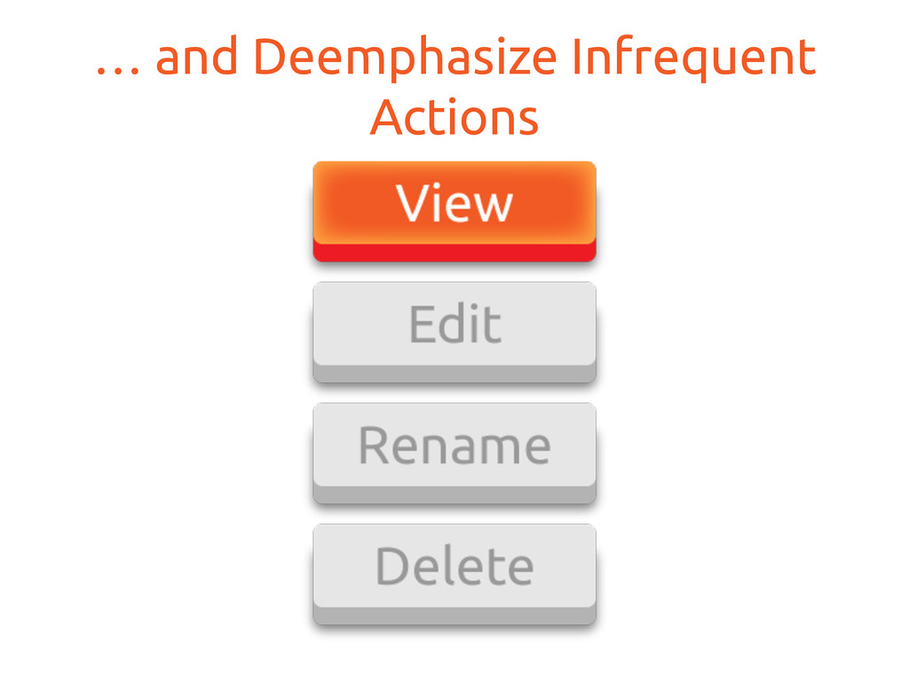 … and Deemphasize Infrequent Actions