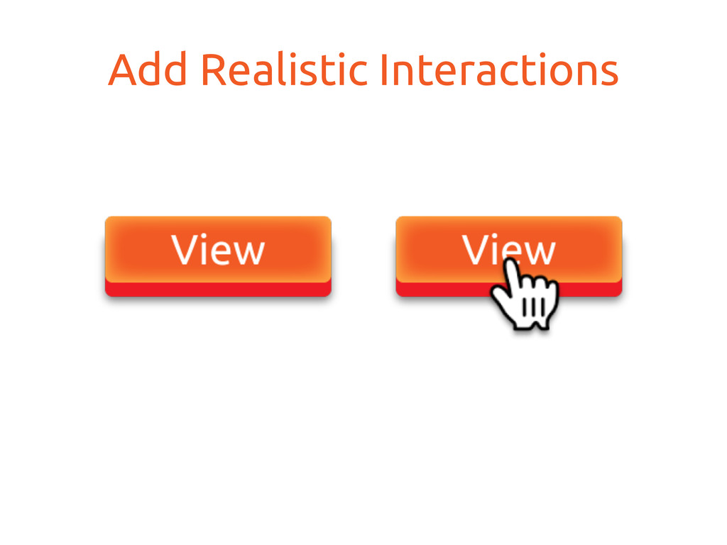 Add Realistic Interactions