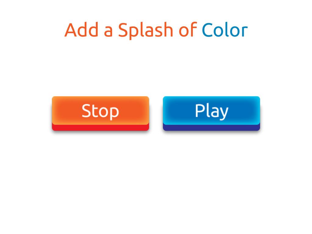 Add a Splash of Color
