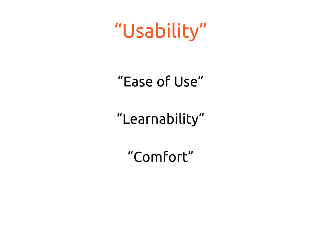 """Usability"" ""Ease of Use"" ""Learnability"" ..."