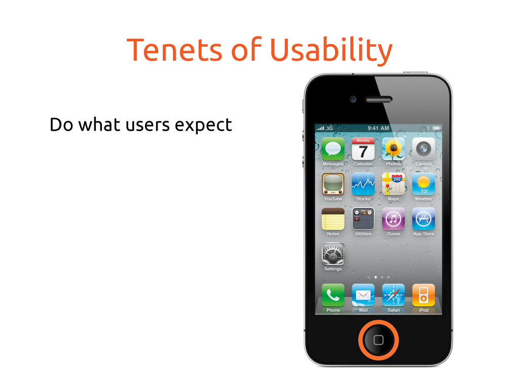 Do what users expect Minimize cost of failure...