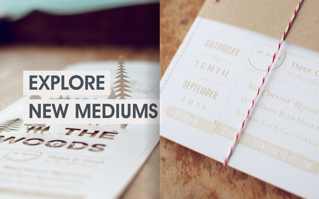 EXPLORE NEW MEDIUMS