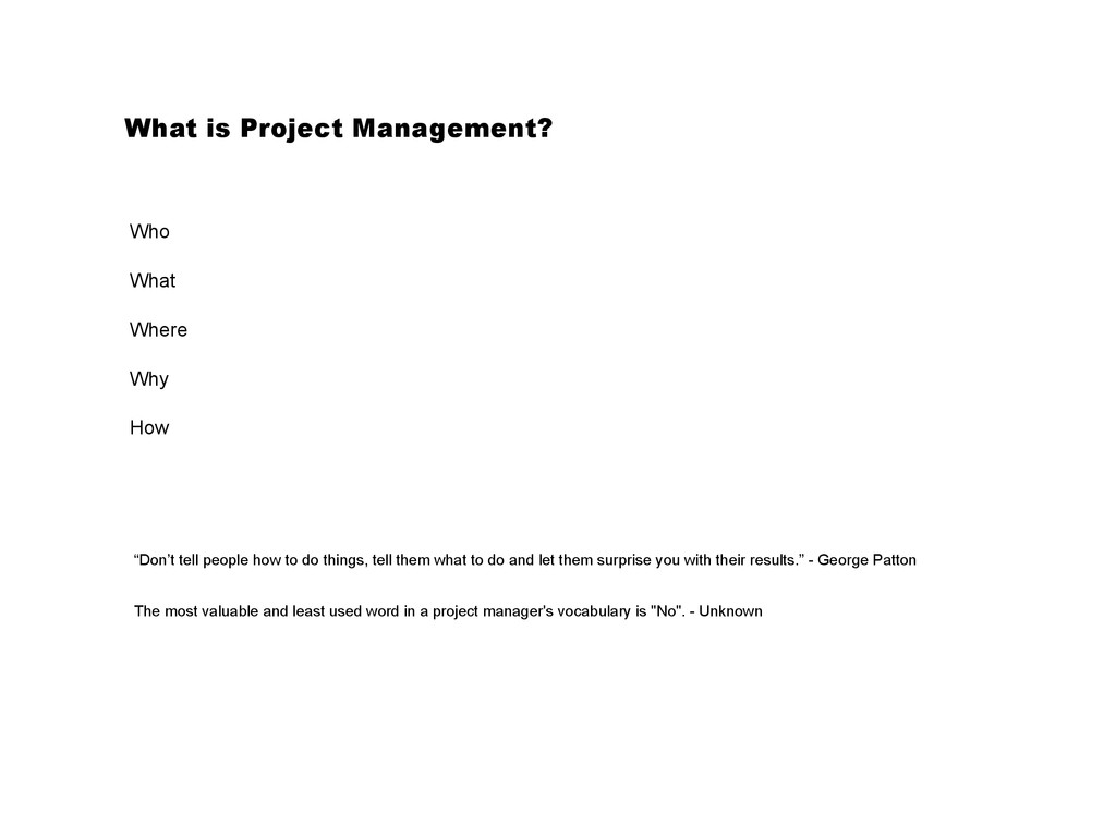 What is Project Management? Who What Where Why ...