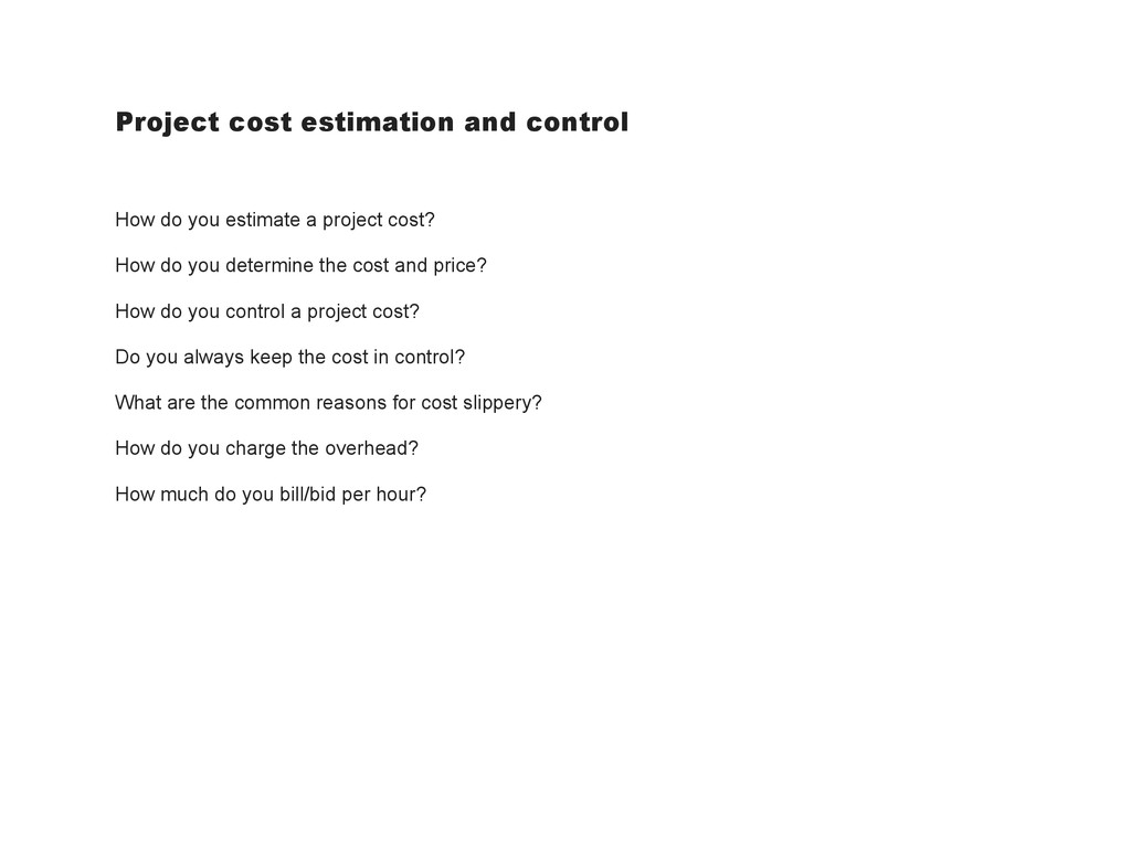 Project cost estimation and control How do you ...