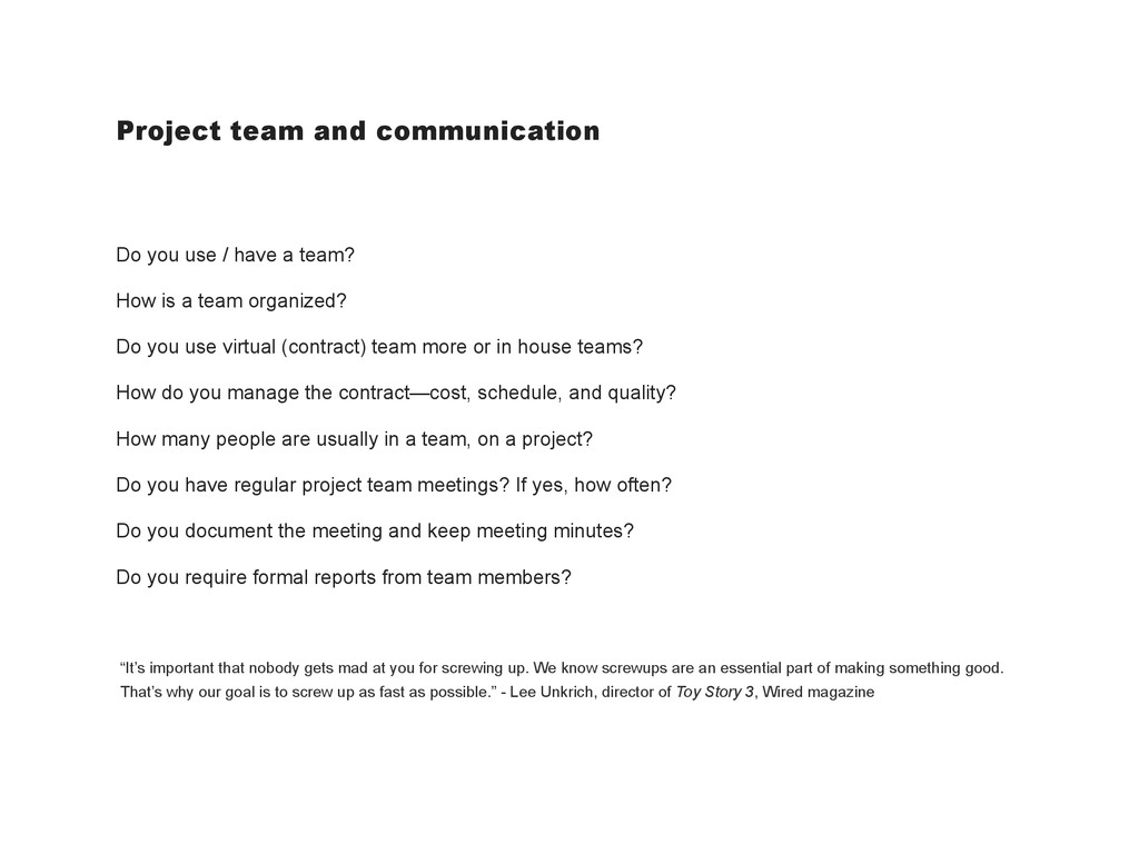 Project team and communication Do you use / hav...
