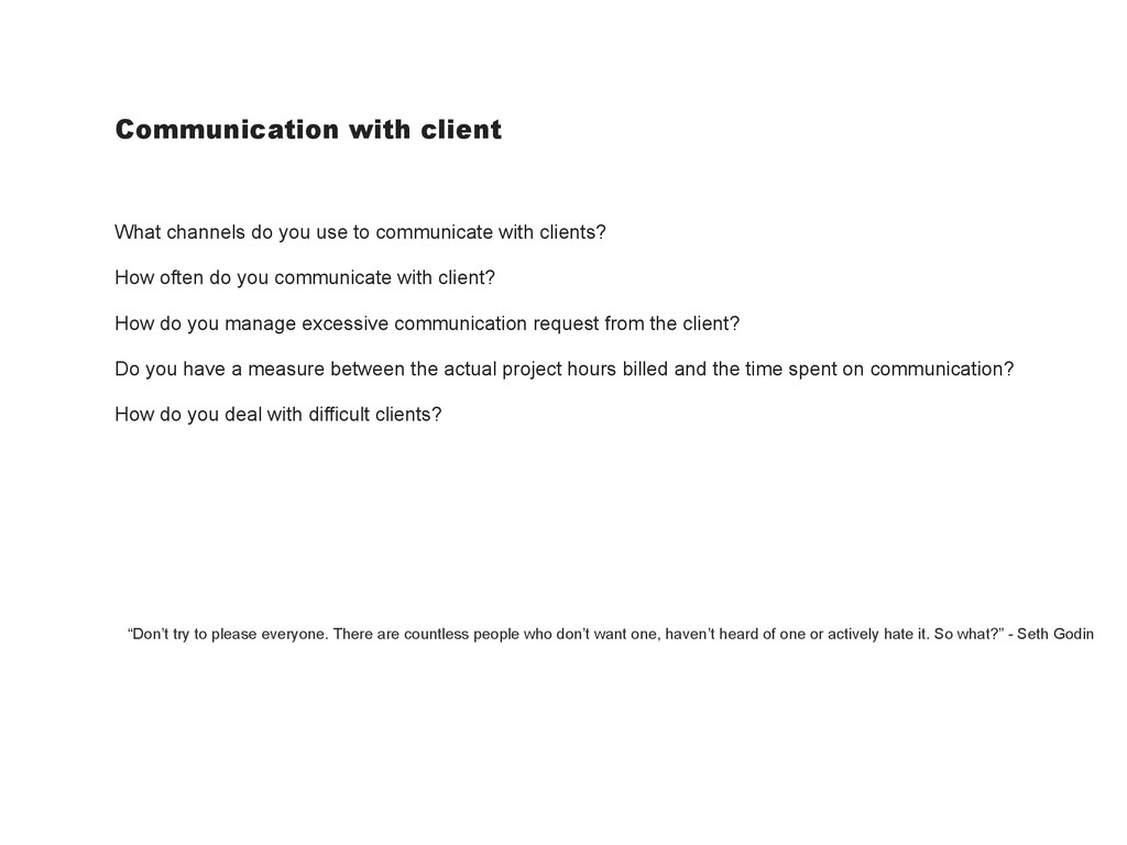 Communication with client What channels do you ...