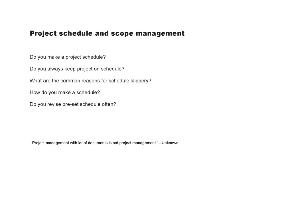 Project schedule and scope management Do you ma...