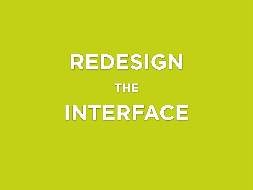 INTERFACE THE REDESIGN