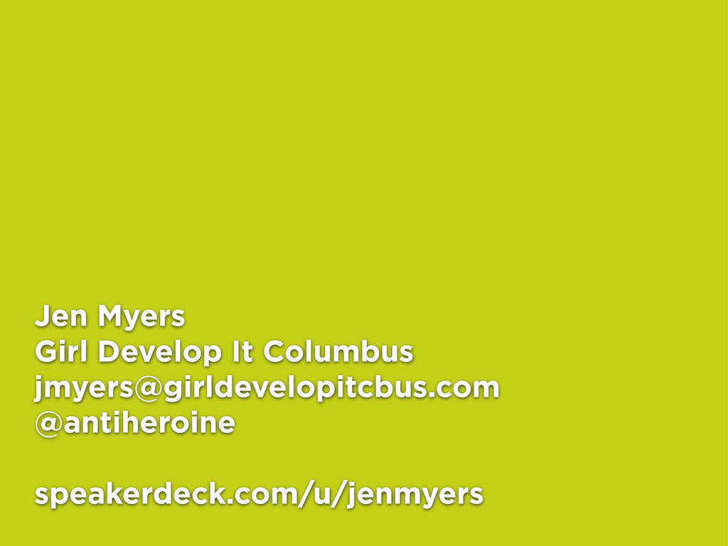 Jen Myers Girl Develop It Columbus jmyers@girld...