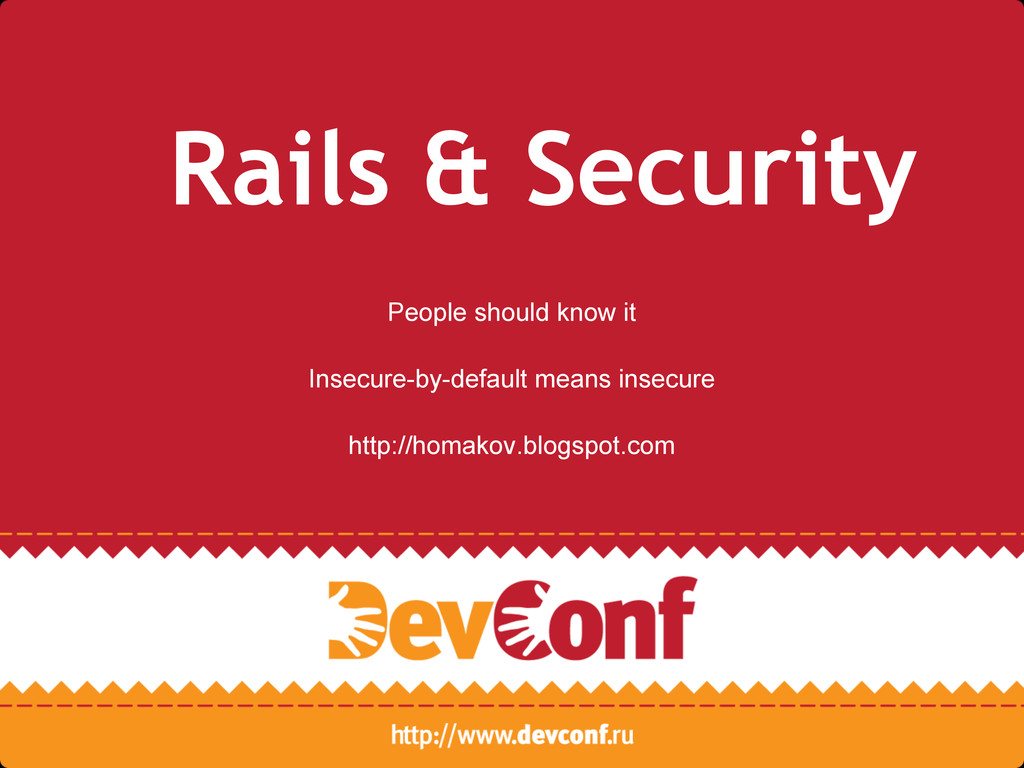 Rails & Security People should know it Insecure...