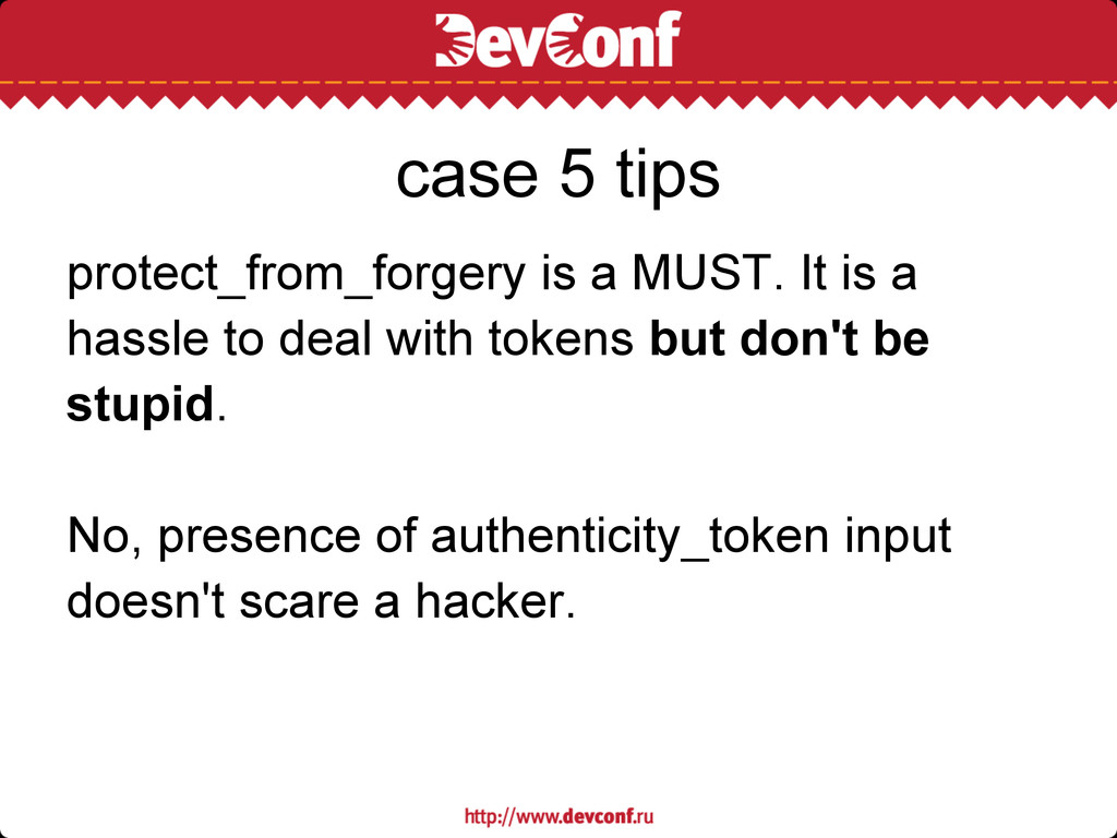 protect_from_forgery is a MUST. It is a hassle ...