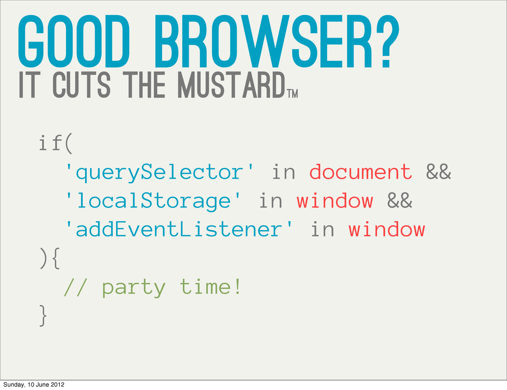 good browser? it cuts the mustardtm if( 'queryS...