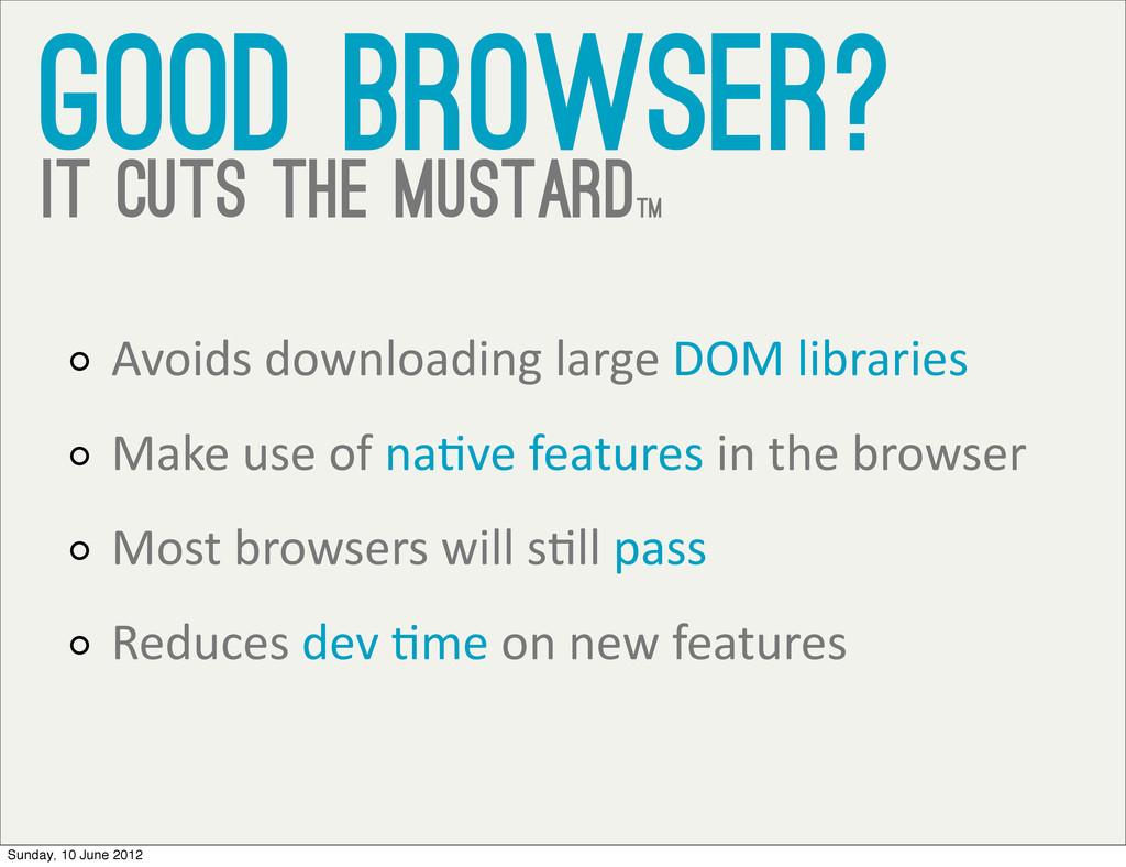 good browser? it cuts the mustardtm Avoids d...