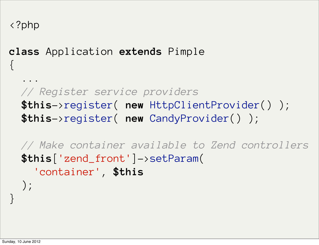 <?php class Application extends Pimple { ... //...