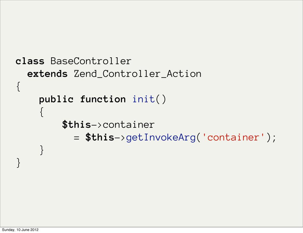 class BaseController extends Zend_Controller_Ac...
