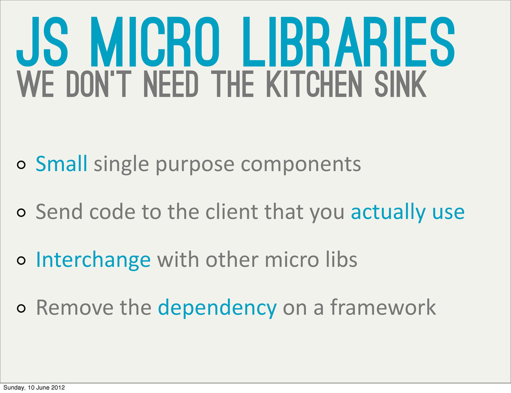 JS Micro libraries we don't need the kitchen si...
