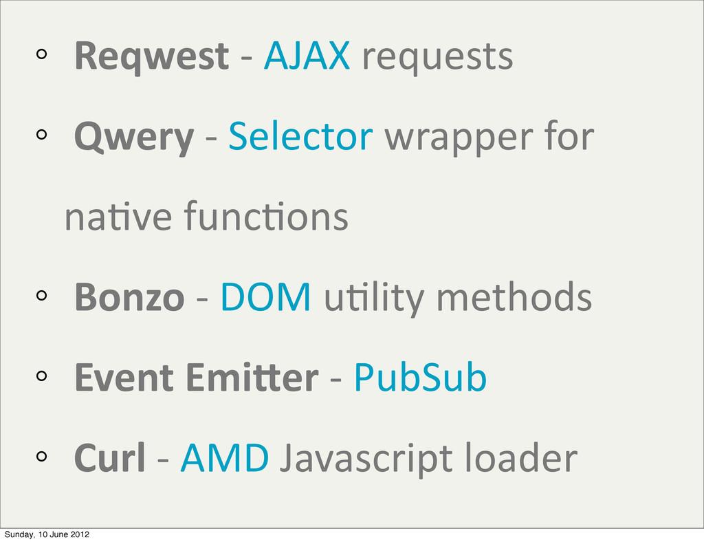 Reqwest -‐ AJAX requests  Qwer...