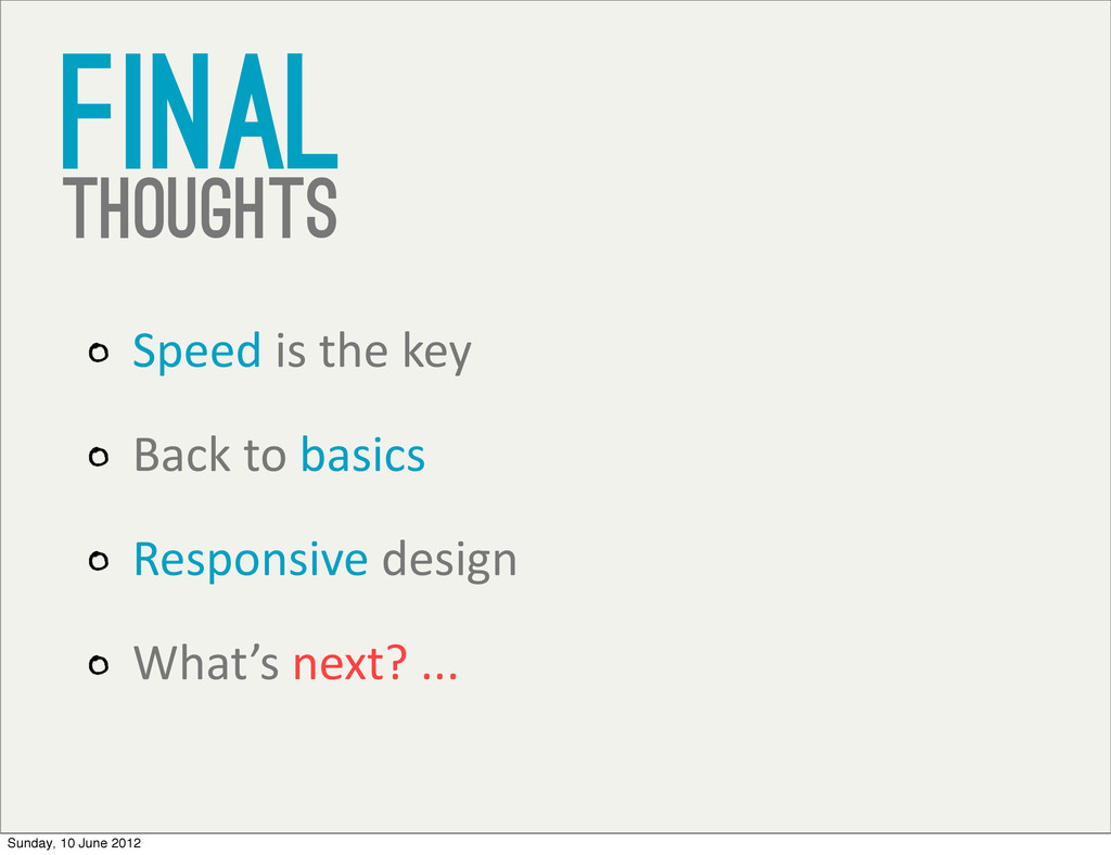 Final thoughts Speed is the key Back...