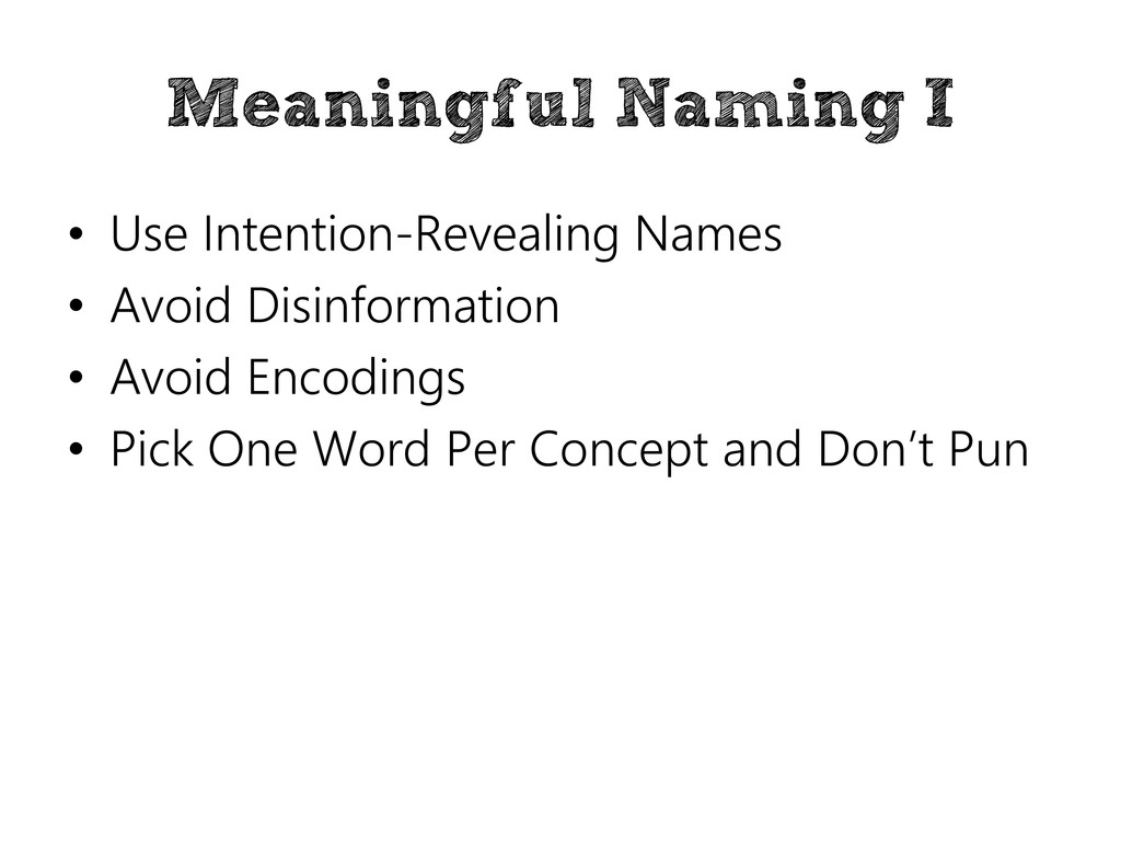 Meaningful Naming I • Use Intention-Revealing N...