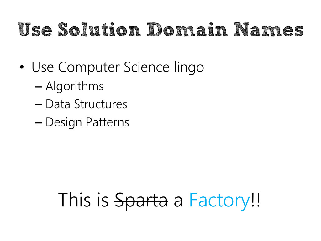 Use Solution Domain Names • Use Computer Scienc...