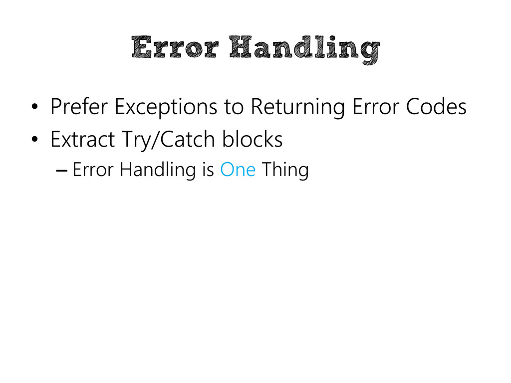 Error Handling • Prefer Exceptions to Returning...